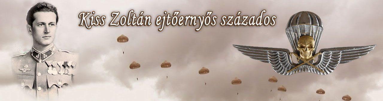 Kiss Zoltán ejtőernyős százados 1914-1952